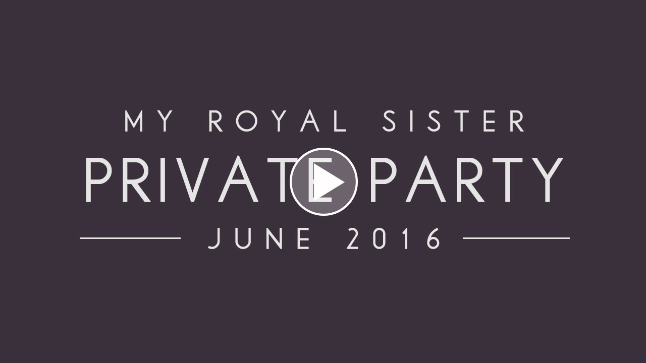 My Royal Sister Party Video | Private Shopping Party | June 2016 Video