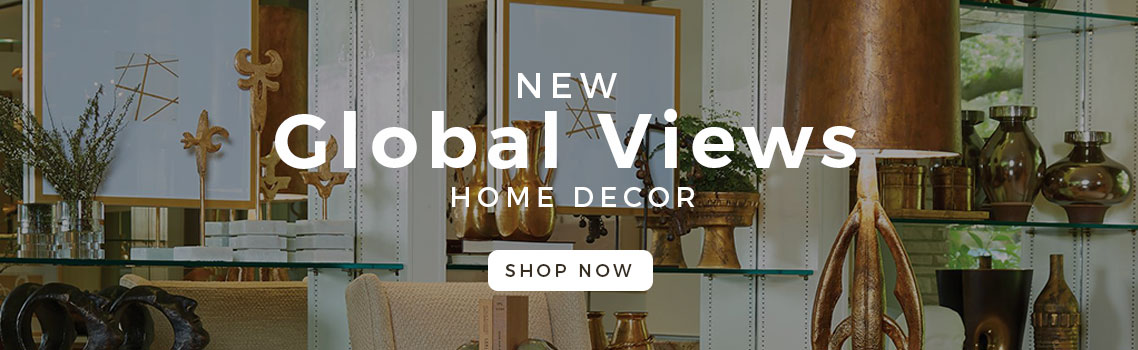New Brand Global Views | Luxury Home Decor