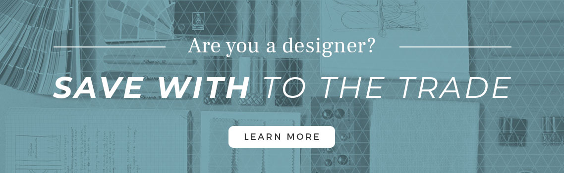 Join our To The Trade Pogram | Interior Designer Professional Discount Program