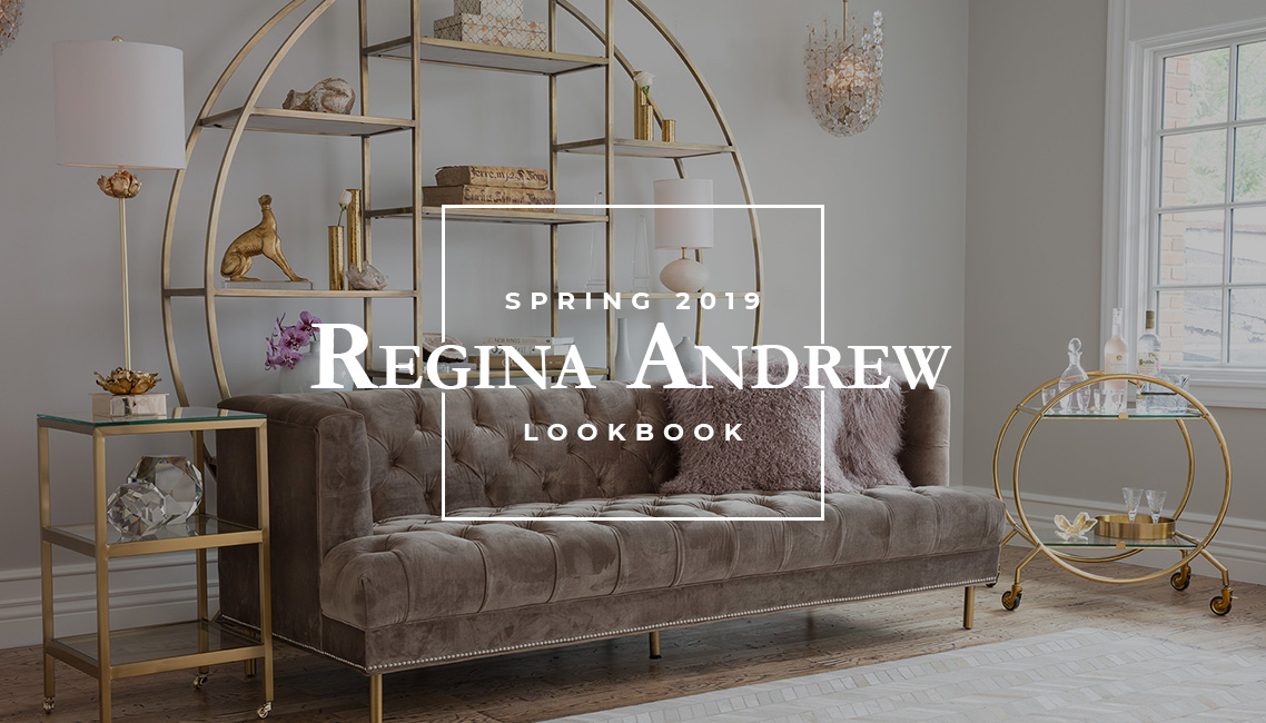 Regina Andrew Furniture & Lighting | Lookbook Spring 2019