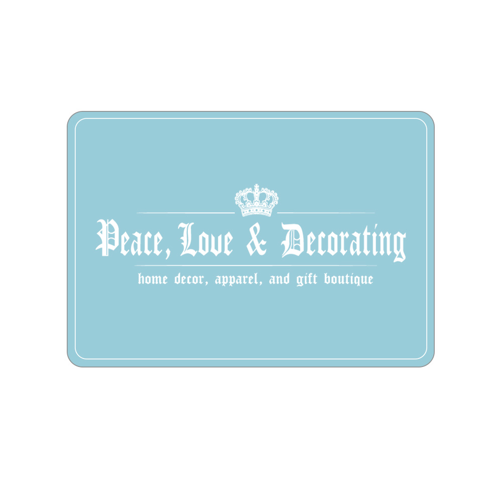 Peace Love And Decroating 75 Egift Card Pld Gift Certificate