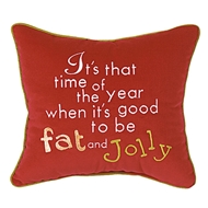 Eastern Accents Its That Time of the Year When Its Good to be Fat and Jolly Pillow